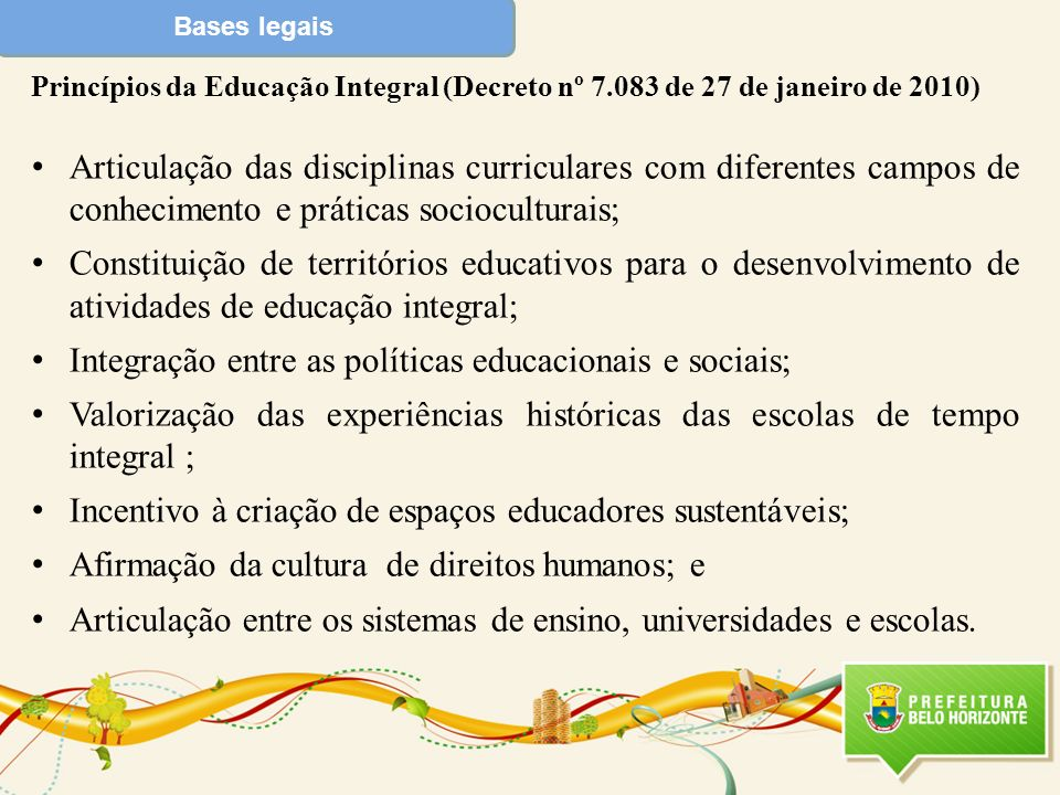 Integração entre as políticas educacionais e sociais;
