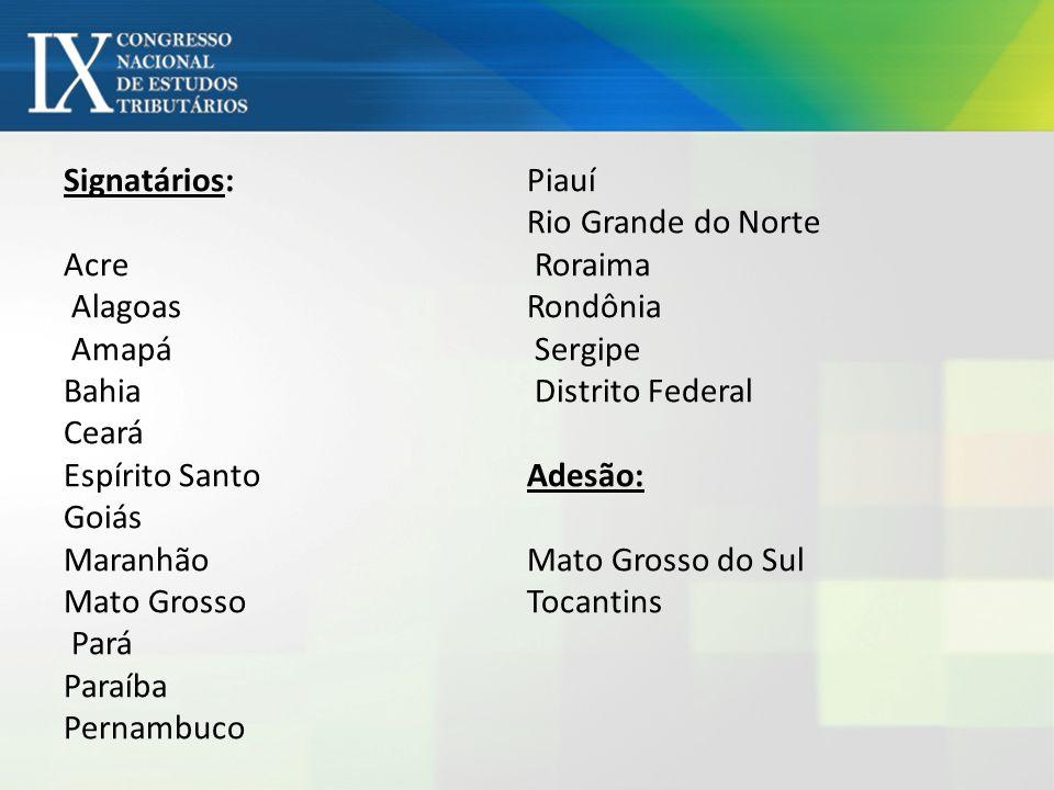 Signatários: Acre Alagoas Amapá Bahia Ceará Espírito Santo Goiás Maranhão Mato Grosso Pará Paraíba Pernambuco Piauí Rio Grande do Norte Roraima Rondônia Sergipe Distrito Federal Adesão: Mato Grosso do Sul Tocantins