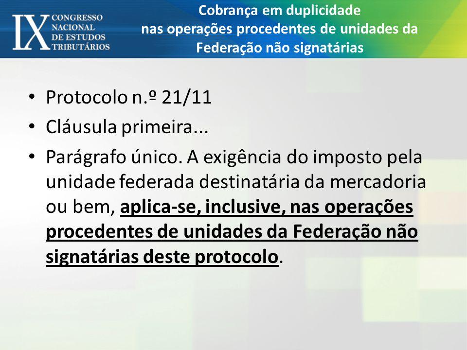 Protocolo n.º 21/11 Cláusula primeira...