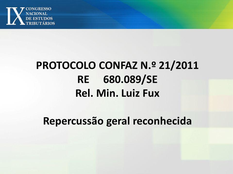 PROTOCOLO CONFAZ N. º 21/2011 RE. 680. 089/SE Rel. Min