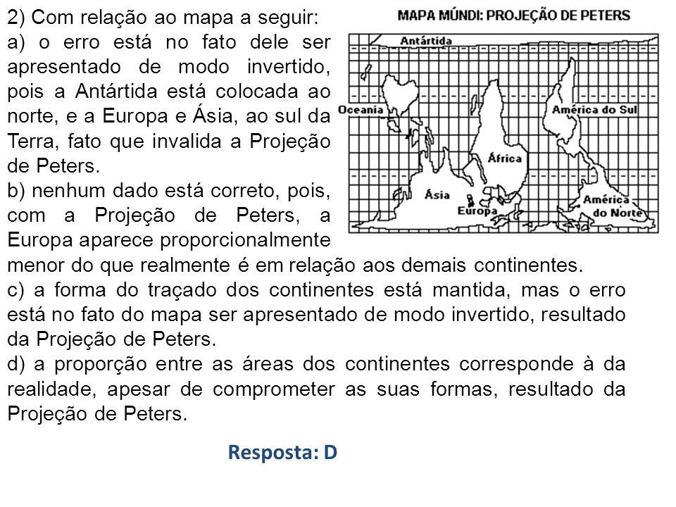 Resposta: D 2) Com relação ao mapa a seguir: