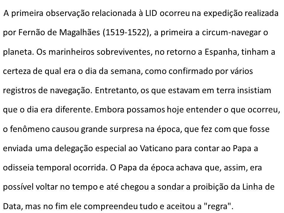 A primeira observação relacionada à LID ocorreu na expedição realizada por Fernão de Magalhães (1519-1522), a primeira a circum-navegar o planeta.