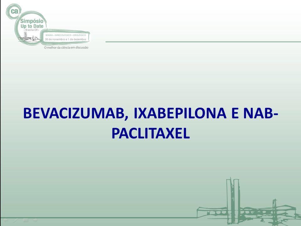 BEVACIZUMAB, IXABEPILONA E NAB-PACLITAXEL