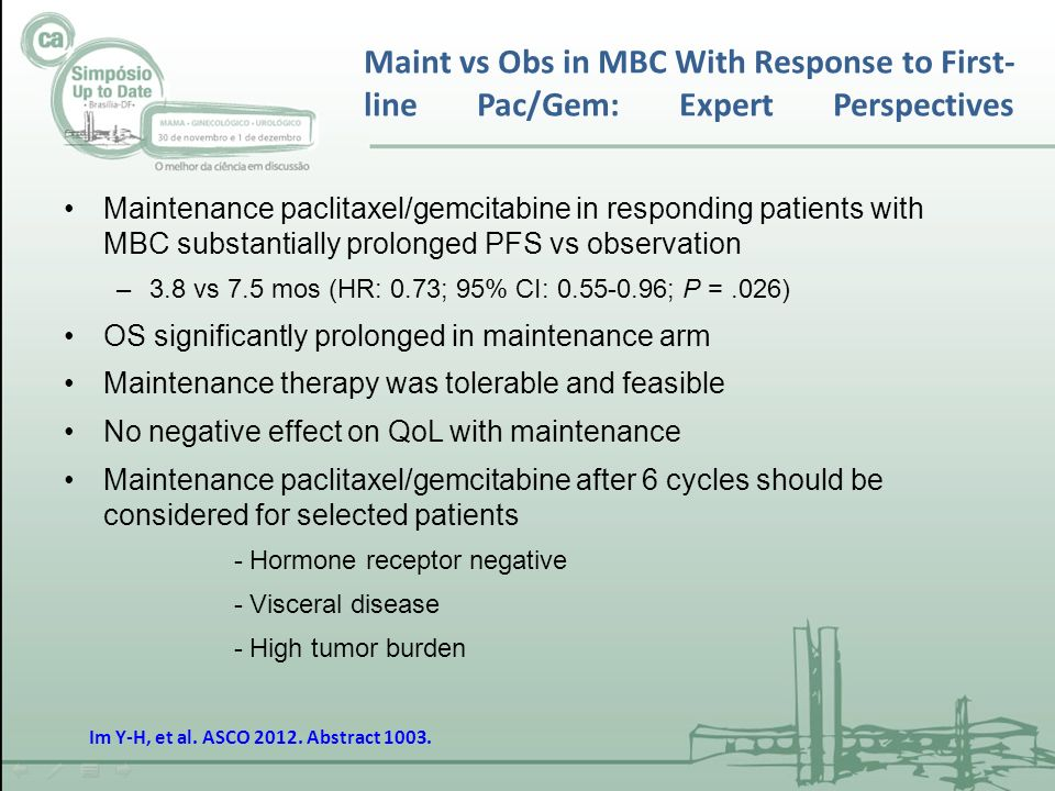 Maint vs Obs in MBC With Response to First-line Pac/Gem: Expert Perspectives