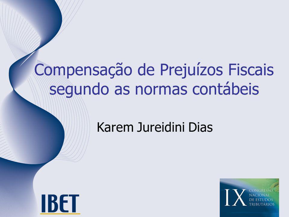 Compensação de Prejuízos Fiscais segundo as normas contábeis