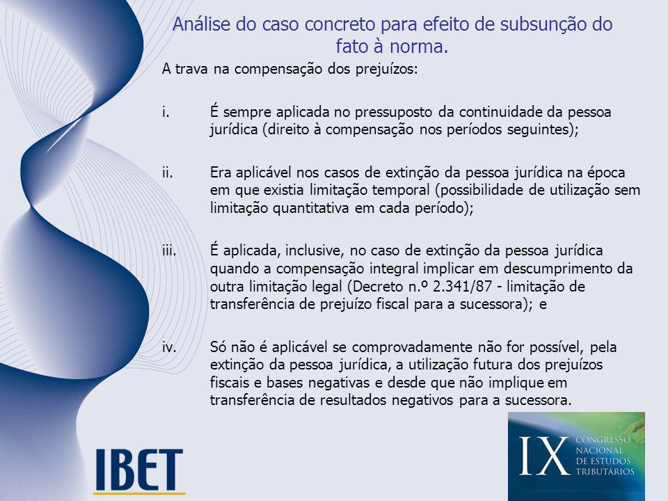 Análise do caso concreto para efeito de subsunção do fato à norma.