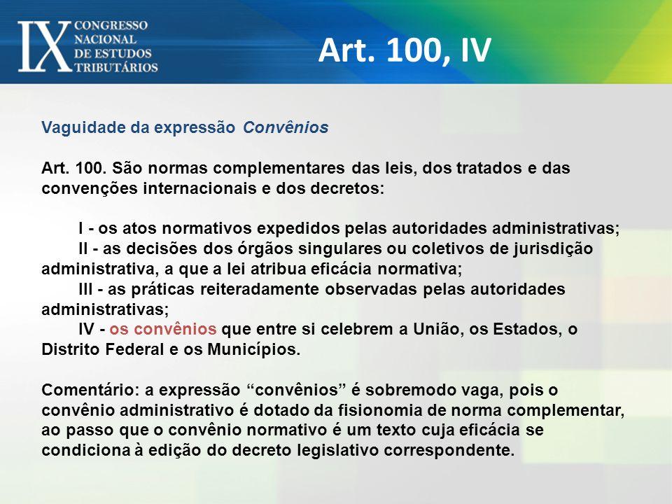 Art. 100, IV Vaguidade da expressão Convênios
