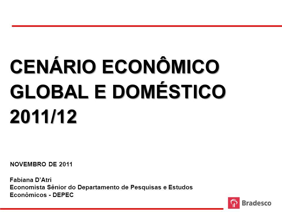 CENÁRIO ECONÔMICO GLOBAL E DOMÉSTICO 2011/12 NOVEMBRO DE 2011