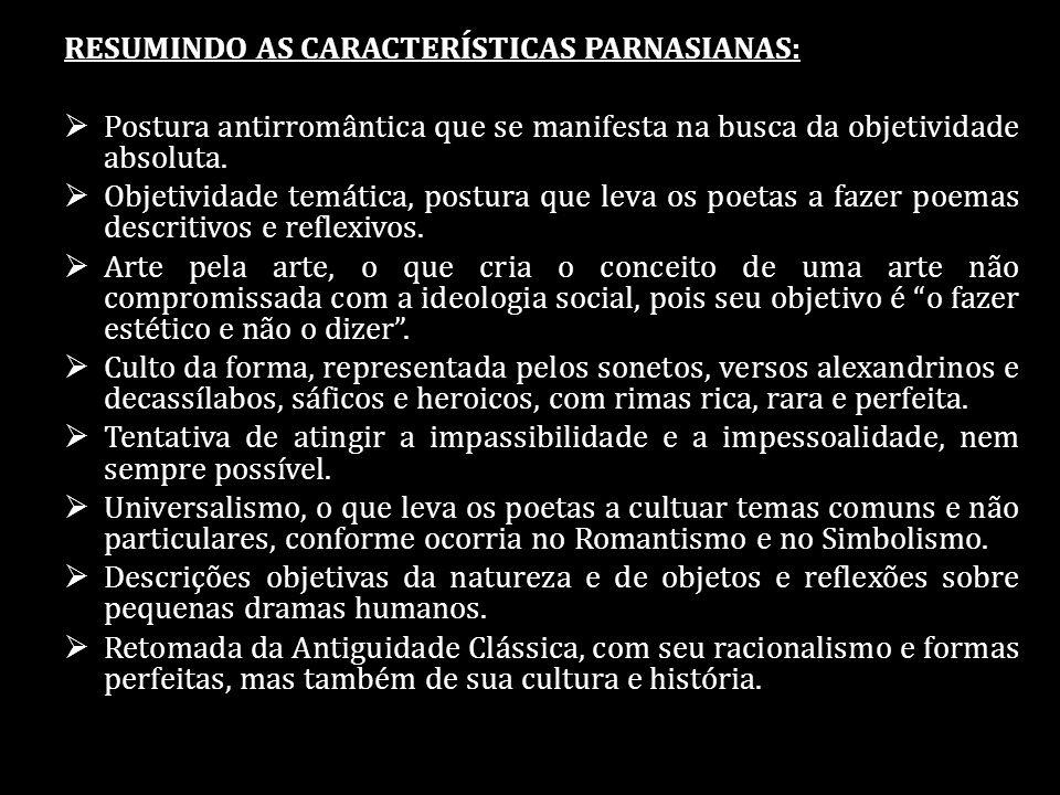 RESUMINDO AS CARACTERÍSTICAS PARNASIANAS: