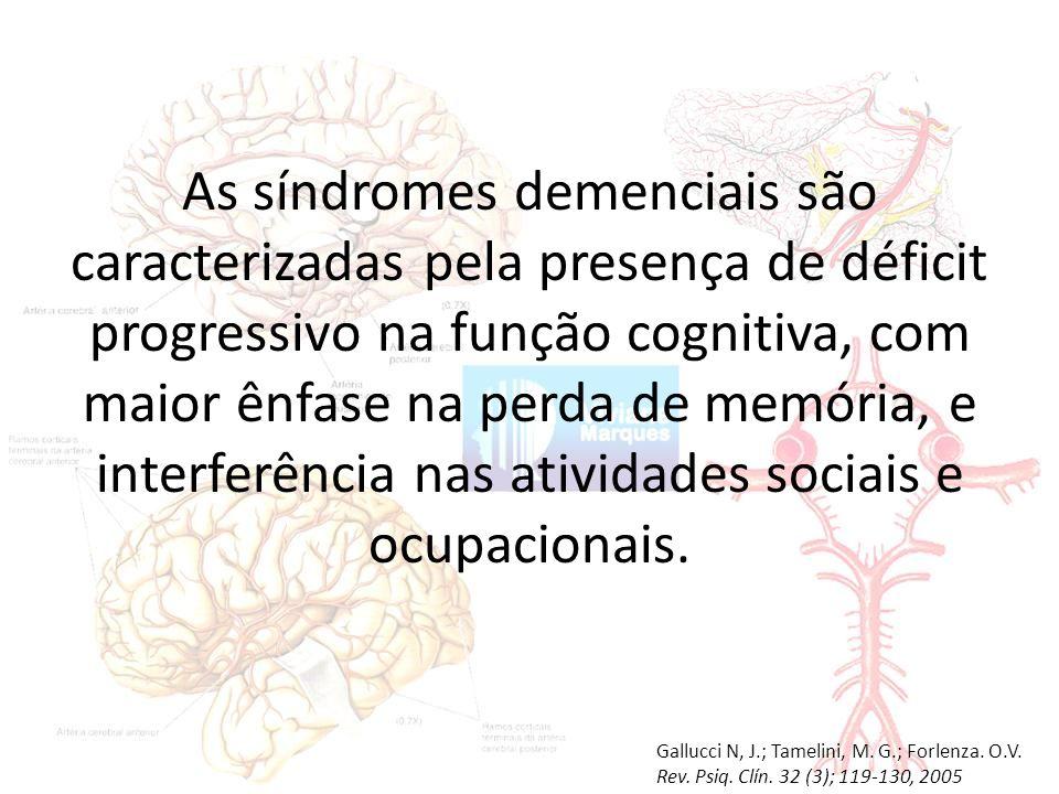 As síndromes demenciais são caracterizadas pela presença de déficit