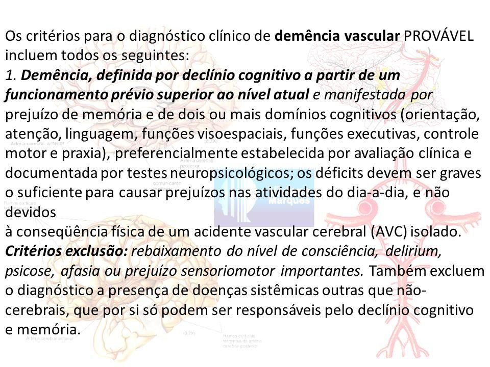 Os critérios para o diagnóstico clínico de demência vascular PROVÁVEL incluem todos os seguintes: