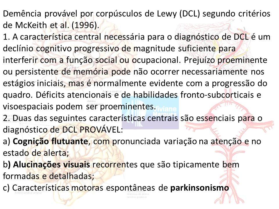 Demência provável por corpúsculos de Lewy (DCL) segundo critérios de McKeith et al. (1996).