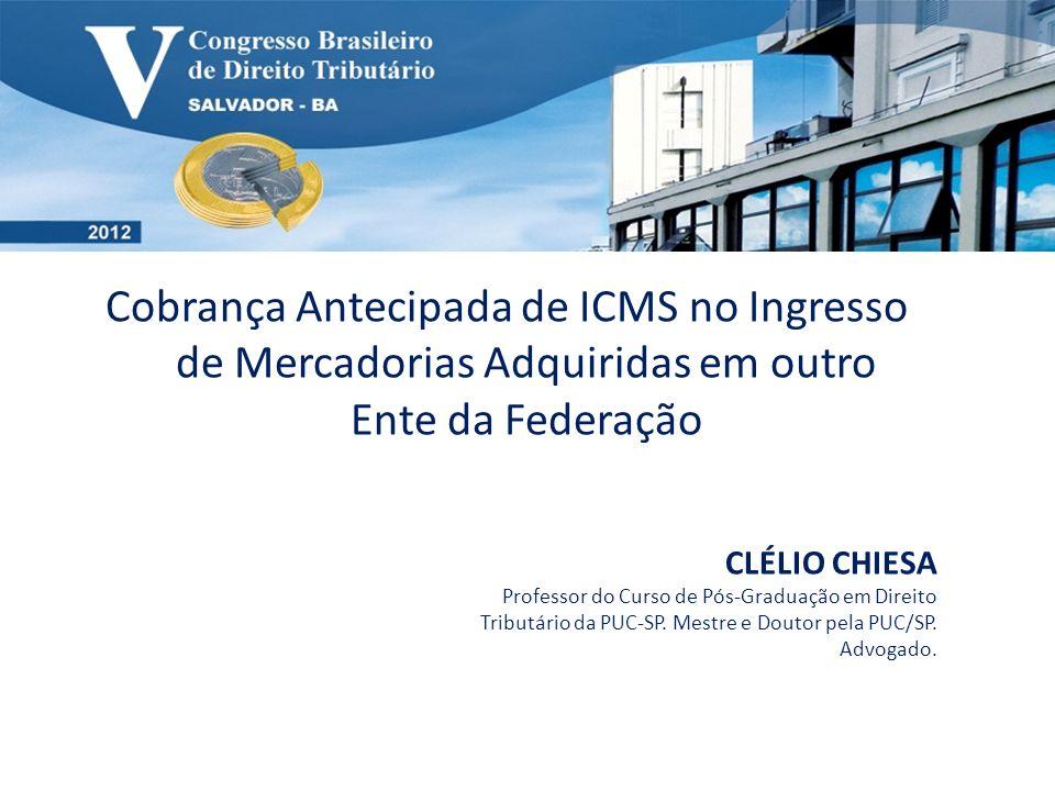 Cobrança Antecipada de ICMS no Ingresso de Mercadorias Adquiridas em outro Ente da Federação