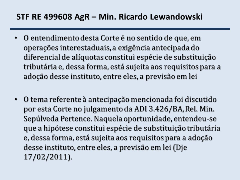 STF RE 499608 AgR – Min. Ricardo Lewandowski
