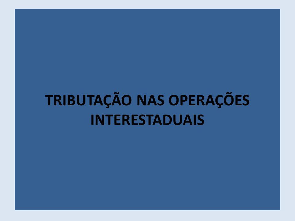 TRIBUTAÇÃO NAS OPERAÇÕES INTERESTADUAIS