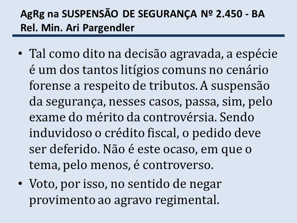 AgRg na SUSPENSÃO DE SEGURANÇA Nº 2.450 - BA Rel. Min. Ari Pargendler