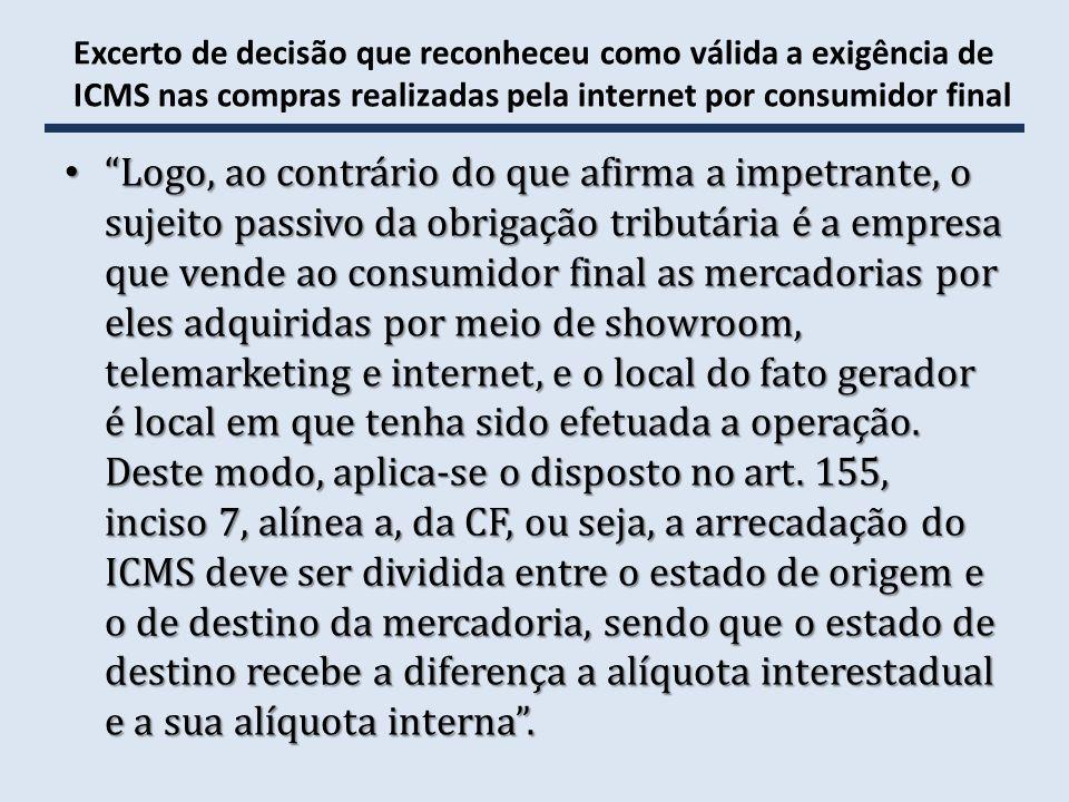 Excerto de decisão que reconheceu como válida a exigência de ICMS nas compras realizadas pela internet por consumidor final