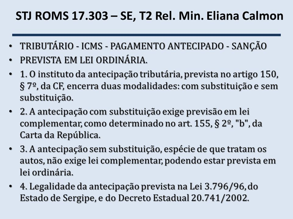 STJ ROMS 17.303 – SE, T2 Rel. Min. Eliana Calmon