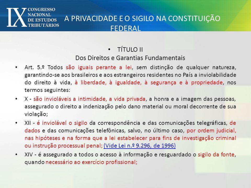 A PRIVACIDADE E O SIGILO NA CONSTITUIÇÃO FEDERAL