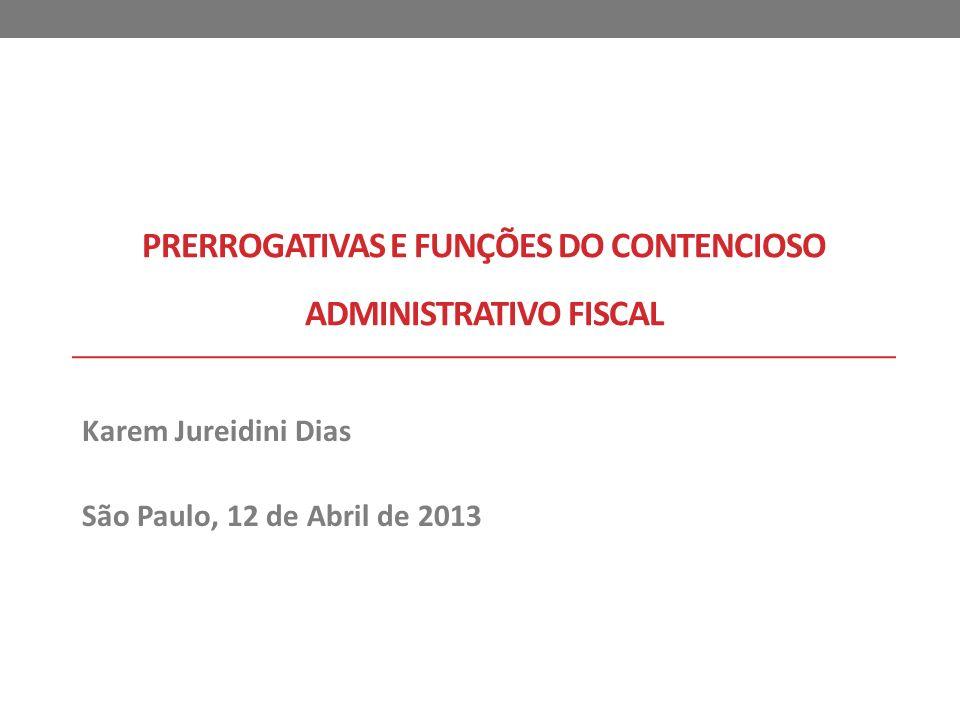 Prerrogativas e funções do contencioso administrativo fiscal