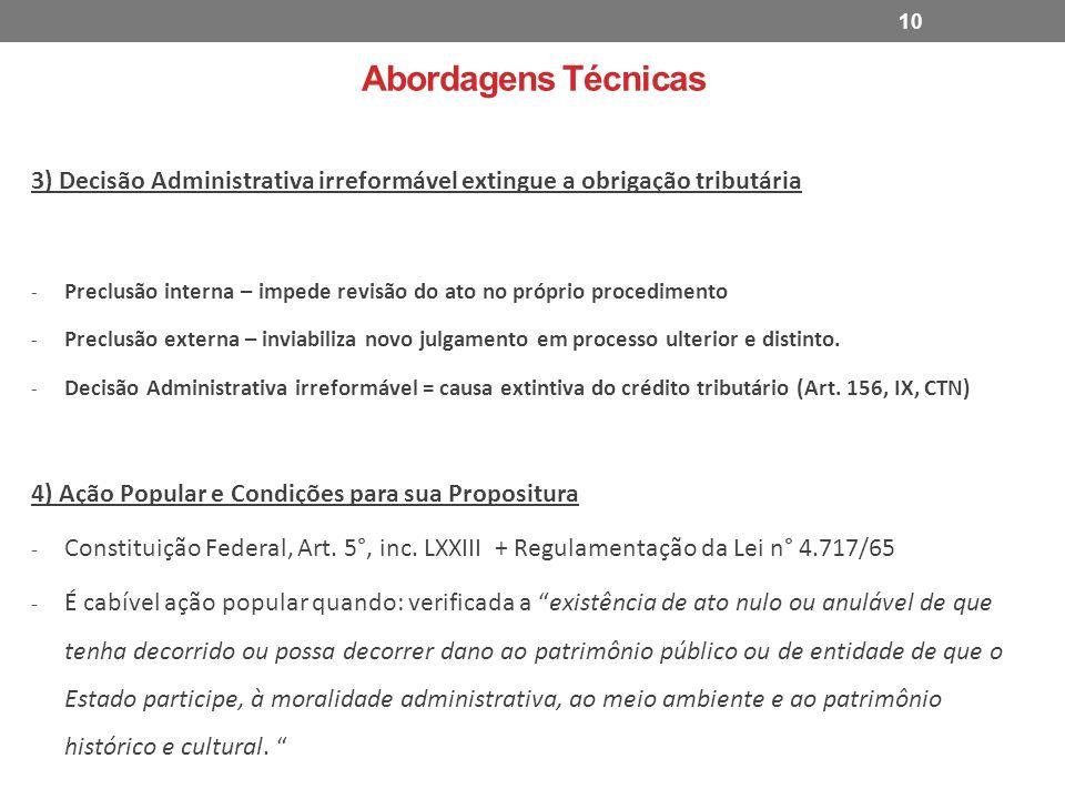 Abordagens Técnicas 3) Decisão Administrativa irreformável extingue a obrigação tributária.