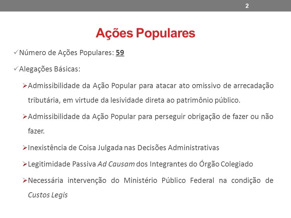 Ações Populares Número de Ações Populares: 59 Alegações Básicas: