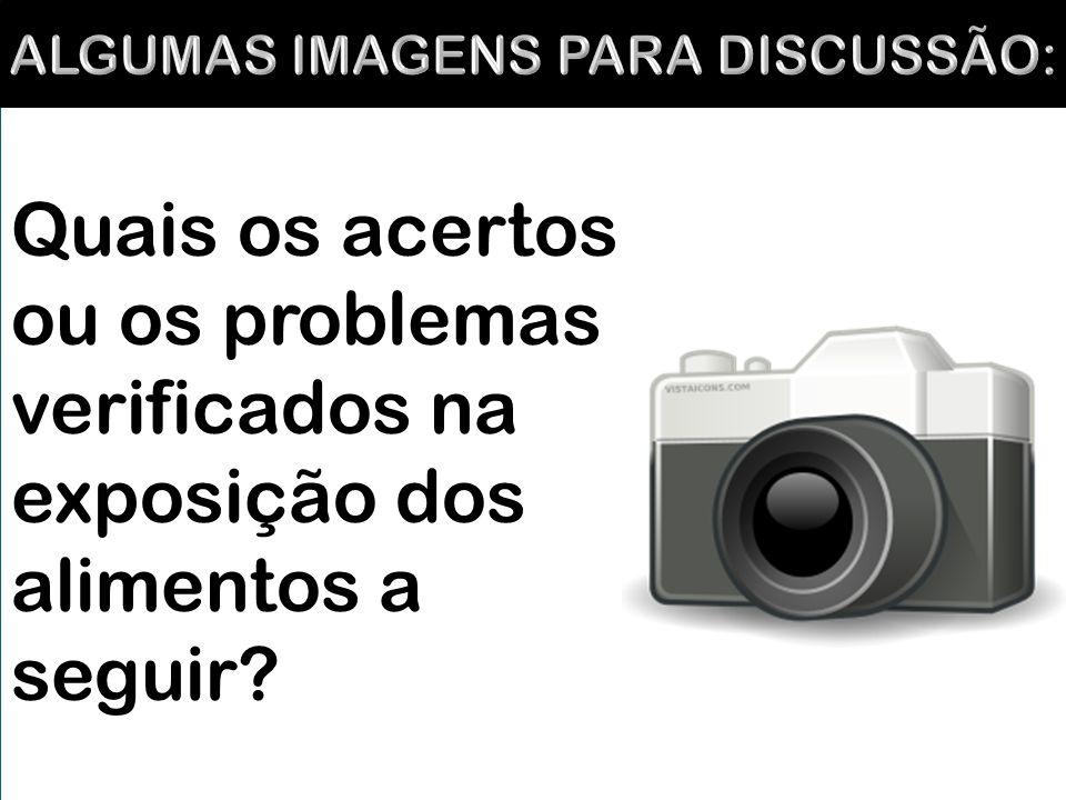 ALGUMAS IMAGENS PARA DISCUSSÃO: