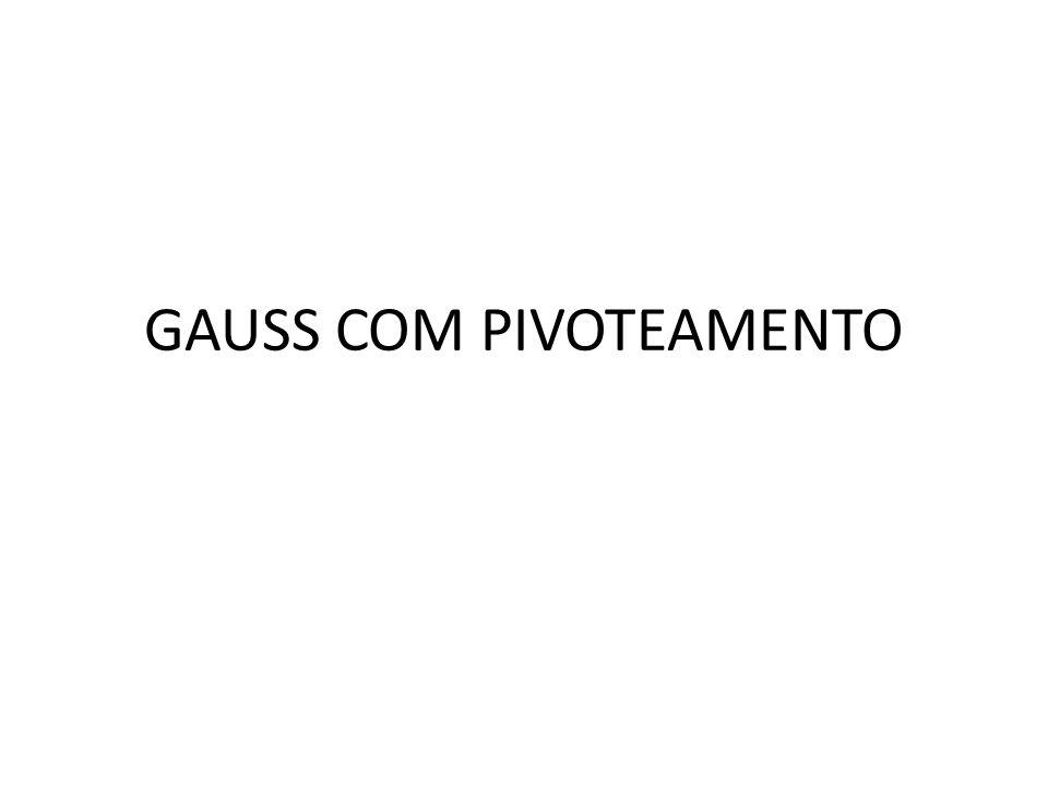 GAUSS COM PIVOTEAMENTO