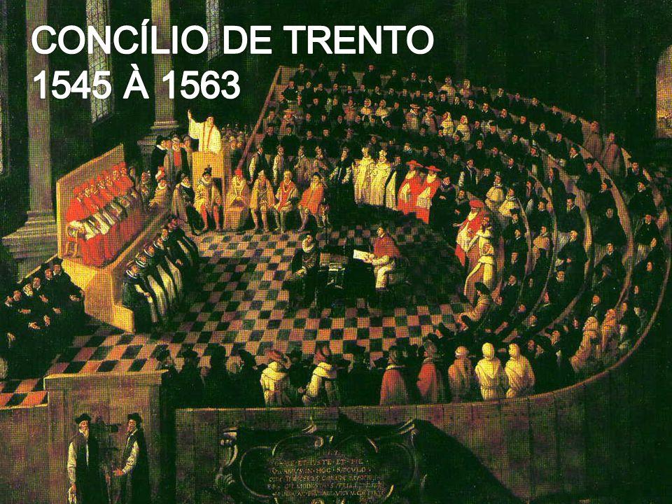 CONCÍLIO DE TRENTO 1545 À 1563