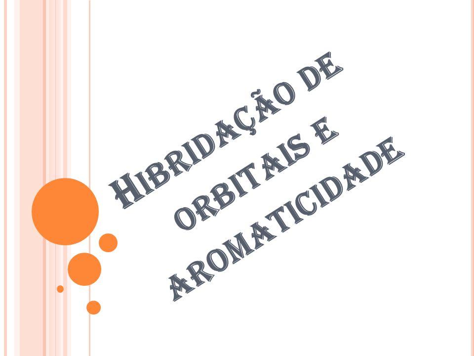 Hibridação de orbitais e aromaticidade
