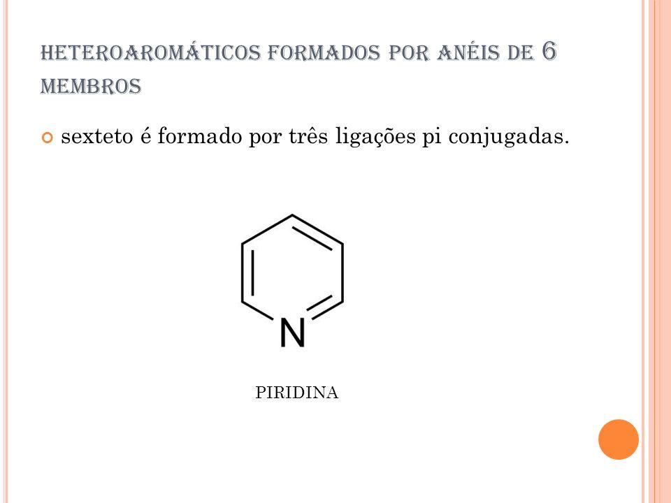 heteroaromáticos formados por anéis de 6 membros