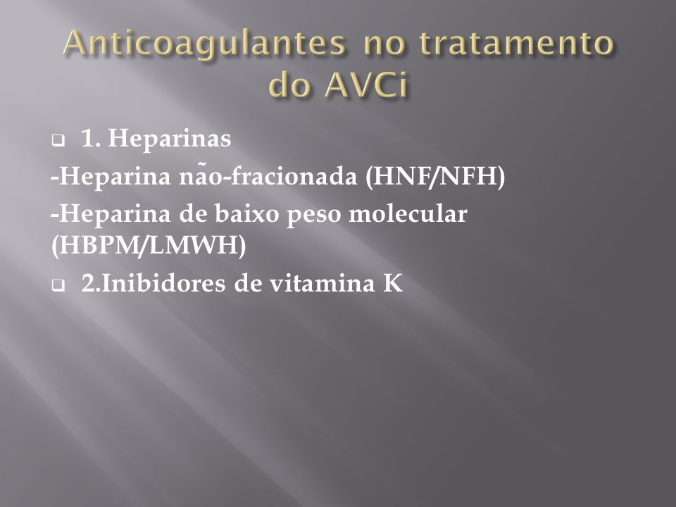Anticoagulantes no tratamento do AVCi