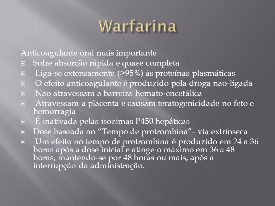 Warfarina Anticoagulante oral mais importante