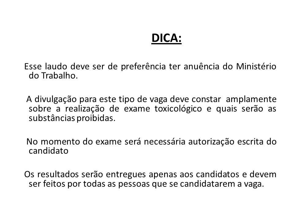 DICA: Esse laudo deve ser de preferência ter anuência do Ministério do Trabalho.