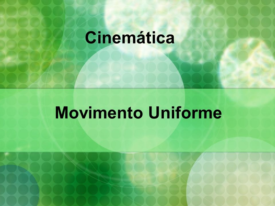 Cinemática Movimento Uniforme