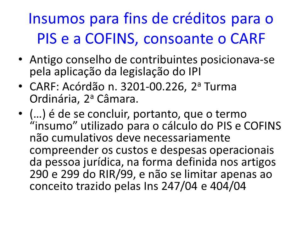 Insumos para fins de créditos para o PIS e a COFINS, consoante o CARF