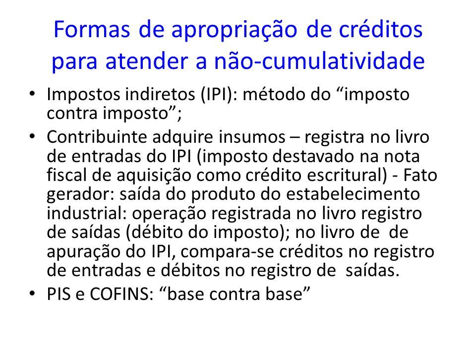 Formas de apropriação de créditos para atender a não-cumulatividade