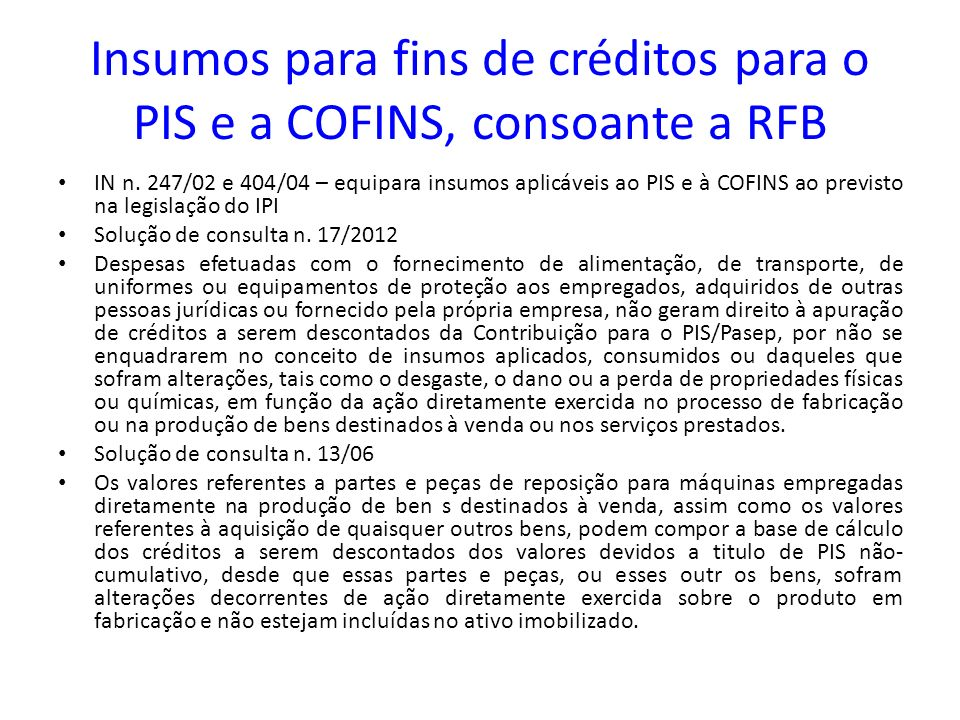 Insumos para fins de créditos para o PIS e a COFINS, consoante a RFB