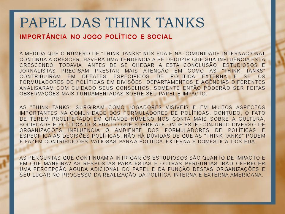 PAPEL DAS THINK TANKS IMPORTÂNCIA NO JOGO POLÍTICO E SOCIAL