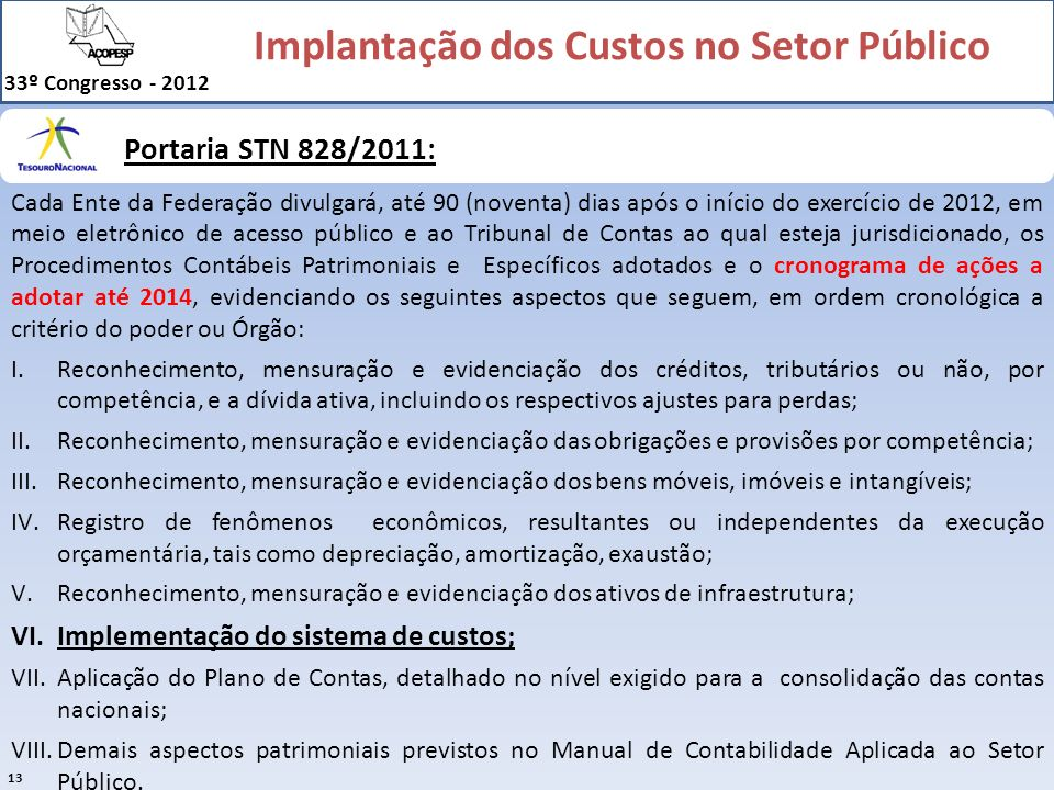 Implementação do sistema de custos;