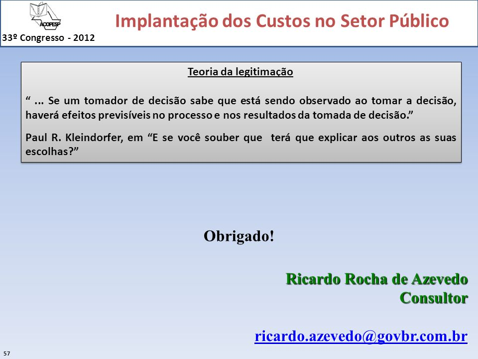 Ricardo Rocha de Azevedo Consultor ricardo.azevedo@govbr.com.br