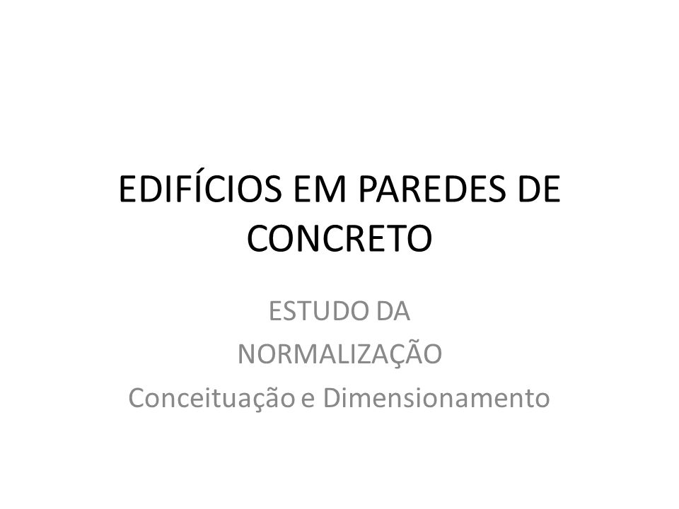 EDIFÍCIOS EM PAREDES DE CONCRETO