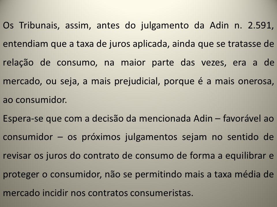 Os Tribunais, assim, antes do julgamento da Adin n. 2