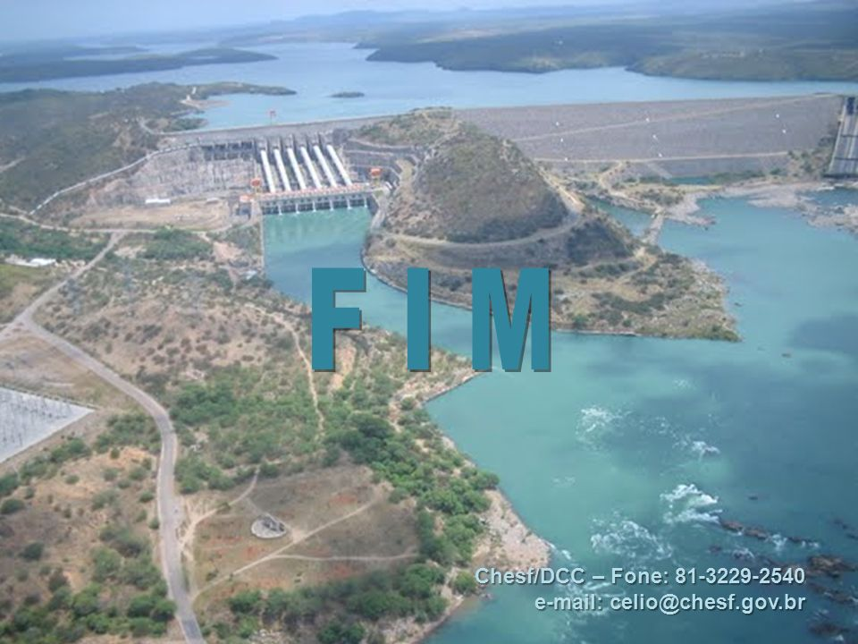 F I M Chesf/DCC – Fone: 81-3229-2540 e-mail: celio@chesf.gov.br