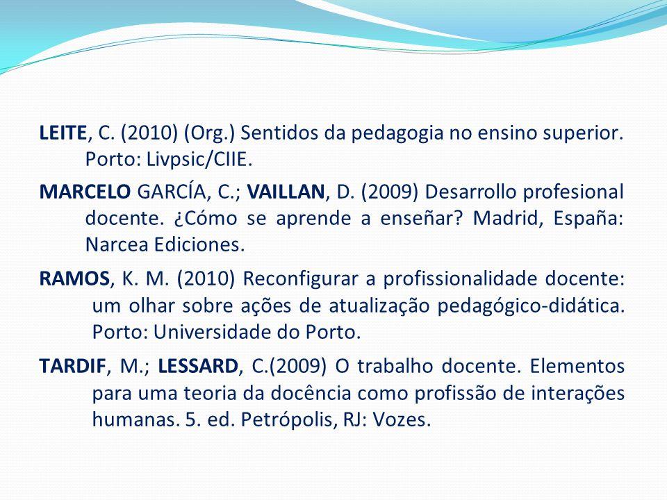 LEITE, C. (2010) (Org. ) Sentidos da pedagogia no ensino superior