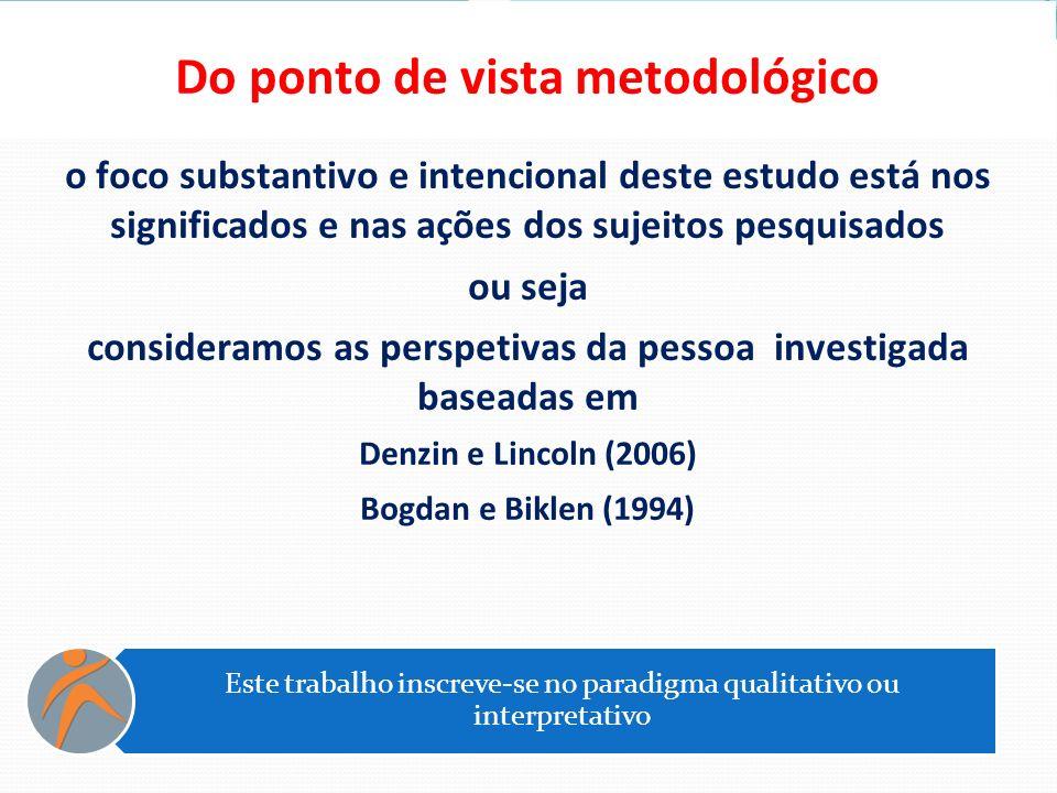 Do ponto de vista metodológico