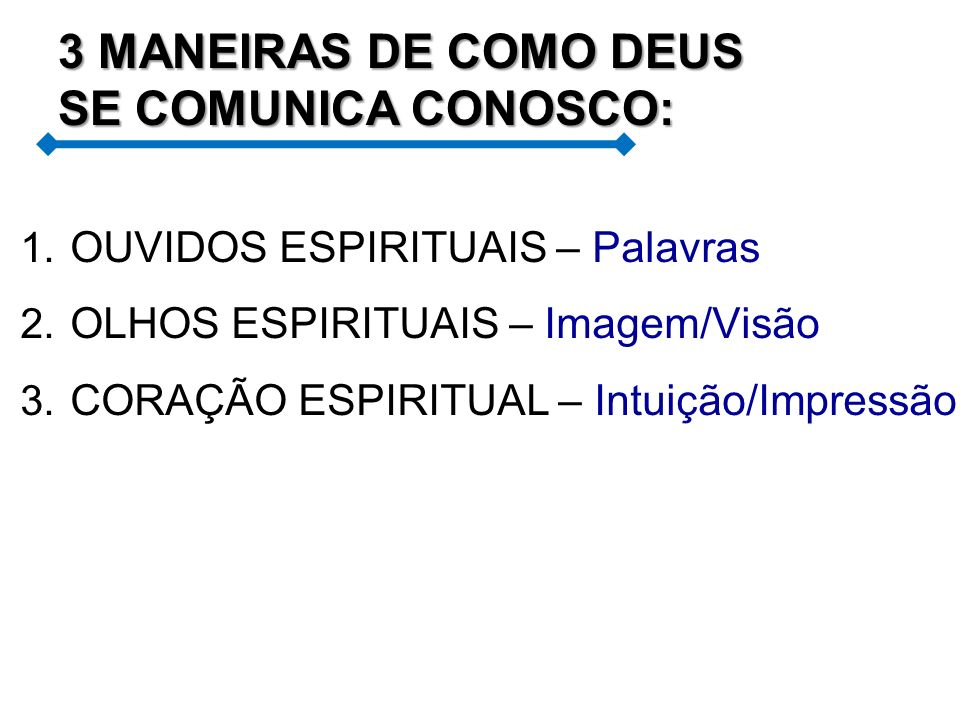 3 MANEIRAS DE COMO DEUS SE COMUNICA CONOSCO: