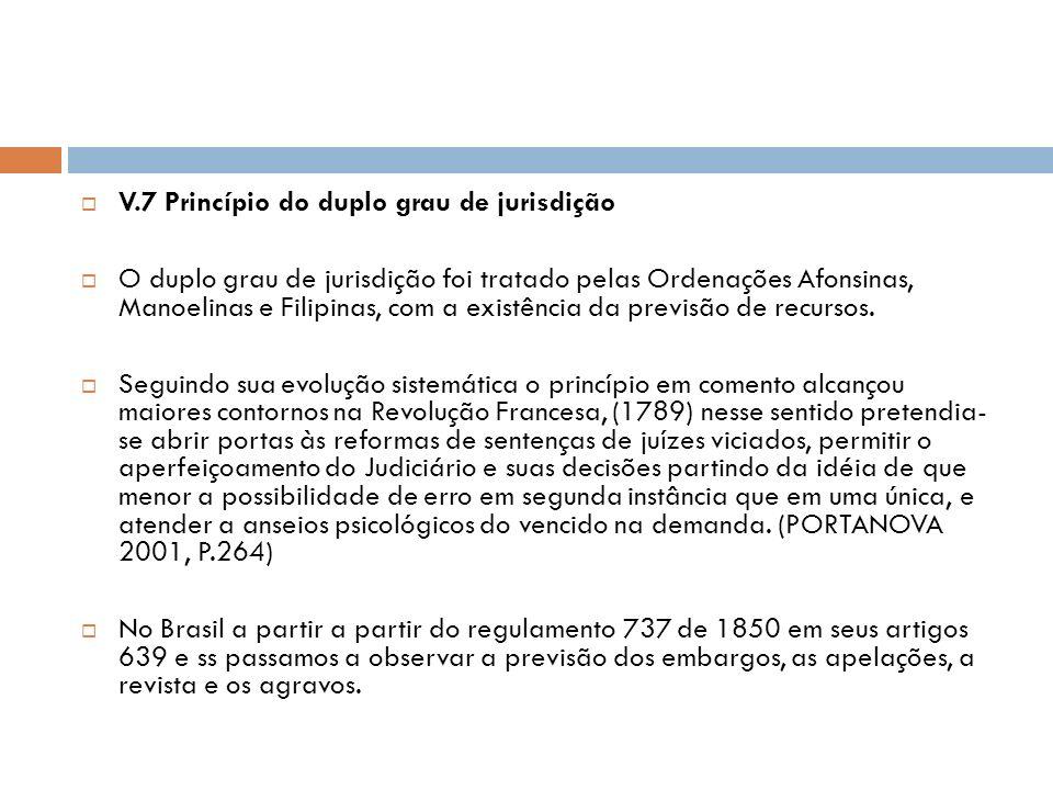 V.7 Princípio do duplo grau de jurisdição
