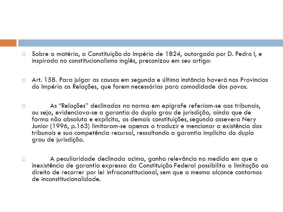 Sobre a matéria, a Constituição do Império de 1824, outorgada por D