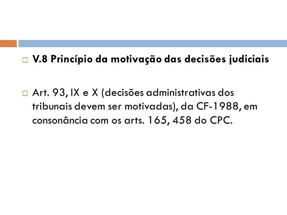 V.8 Princípio da motivação das decisões judiciais